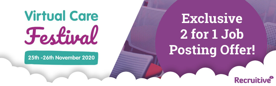 Enjoy Our 2 for 1 Job Posting Offer at The Virtual Care Festival