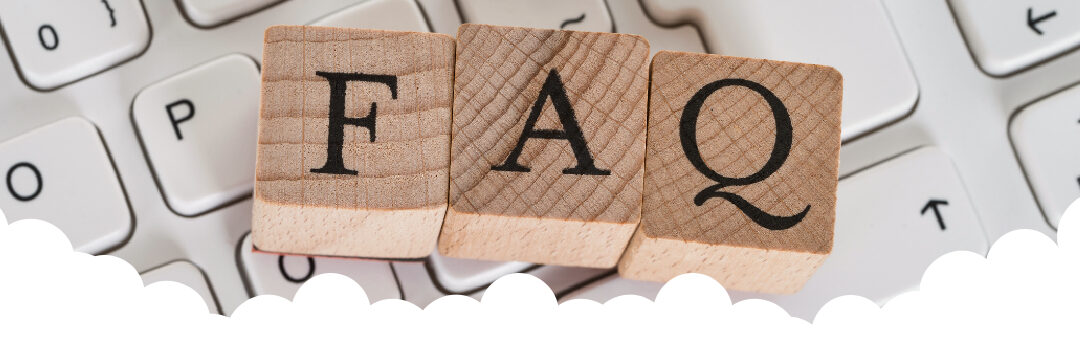 We Answer Your Most FAQs!